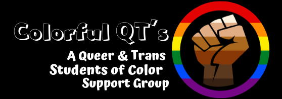 Colorful QTs: Support for Queer and Trans Students of Color