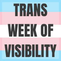 Trans Week of Visibility