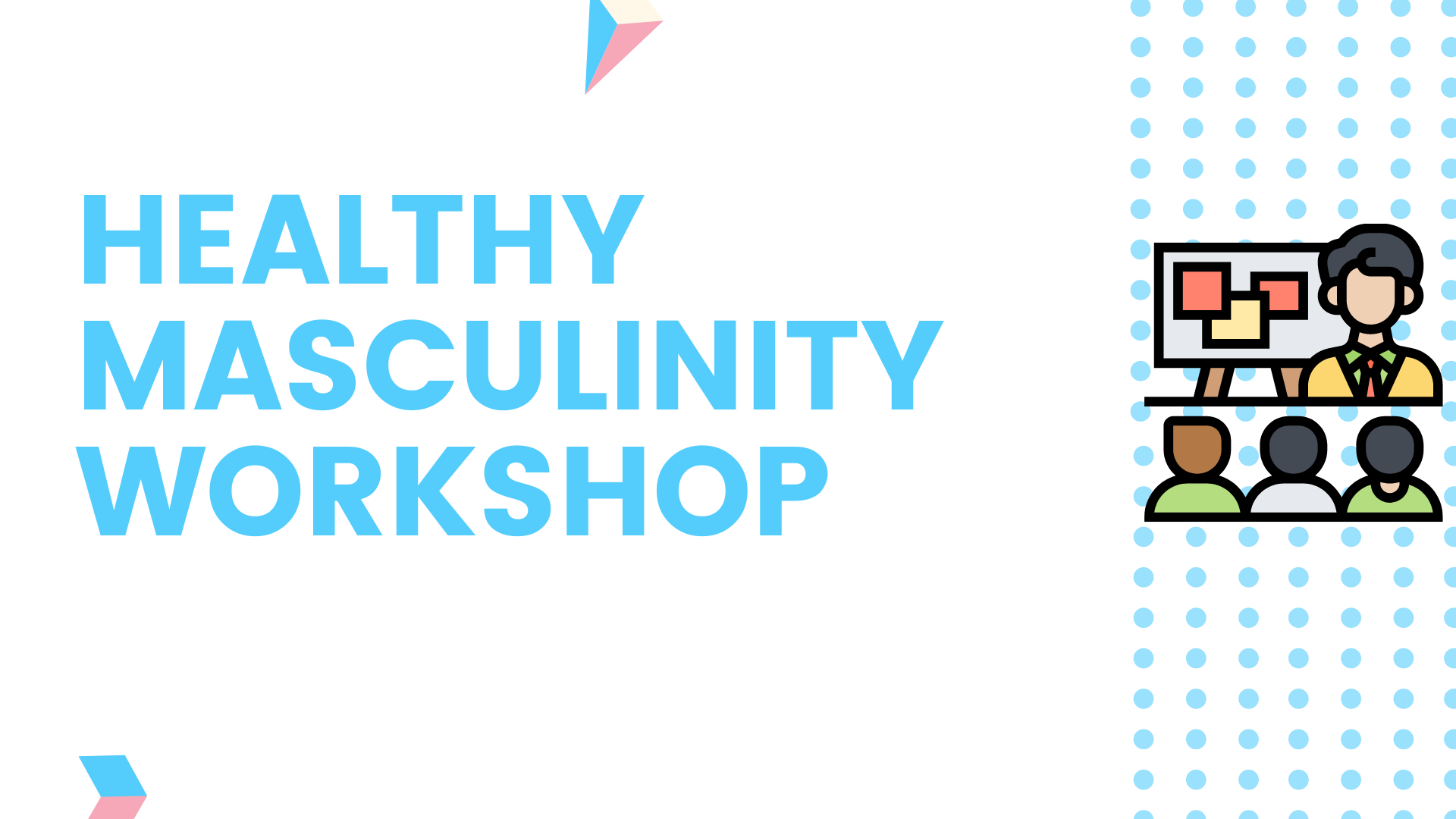 Healthy Masculinity Workshop